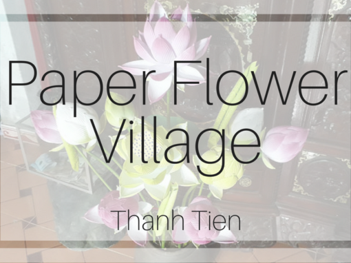 Thanh Tien Paper Flower Village – Hue